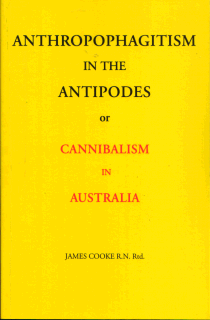 Anthropophagitism in the Antipodes; James COOKE